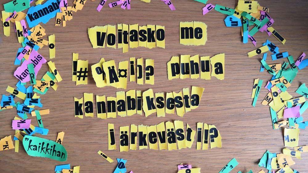 Kuvassa teksti: Voitasko me !#%Ä!)? puhua kannabiksesta järkevästi?