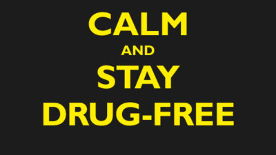 Juliste, jossa lukee Keep calm and stay drug-free