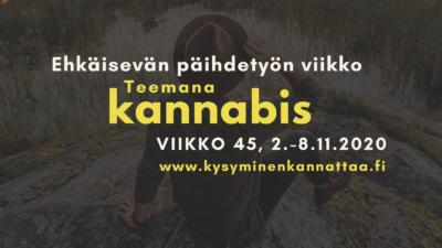 Ehkäisevän päihdetyön viikko 2-08.11.2020, teemana kannabis. www.kysyminenkannattaa.fi