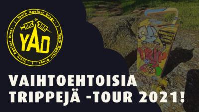 Vaihtoehtoisia trippejä -tour
